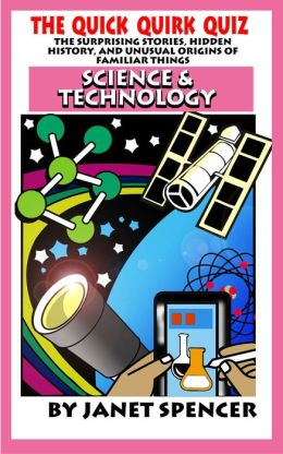 Quick Quirk Quiz: Science & Technology