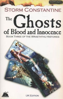 The Ghosts of Blood and Innocence (Wraeththu Histories Series #3)