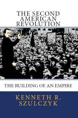 The Second American Revolution: The Building of an Empire