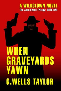 When Graveyards Yawn (Apocalypse Trilogy Series #1)