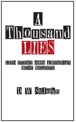 A Thousand Lies: Lies Every Good American Must Believe