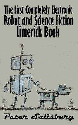 The First Completely Electronic Robot and Science Fiction Limerick Book