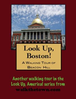 Look Up, Boston! A Walking Tour of Beacon Hill