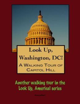 Look Up, Washington, DC! A Walking Tour of the Capitol Hill District