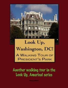 Look Up, Washington, DC! A Walking Tour of Lafayette Square