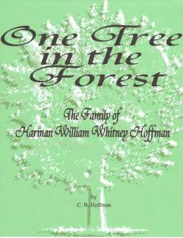 One Tree in the Forest: The Family of Harman William Whitney Hoffman
