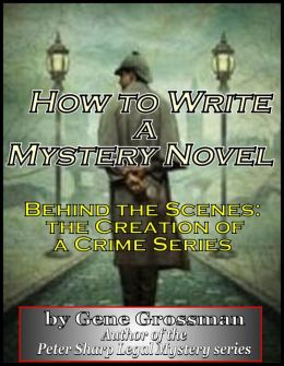 How to Write a Mystery Novel: Behind the Scenes - Creation of a Crime Series