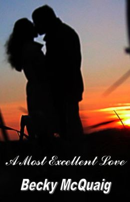 A Most Excellent Love