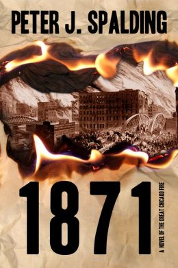 1871: A Novel of the Great Chicago Fire