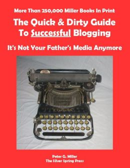 The Quick & Dirty Guide To Successful Blogging