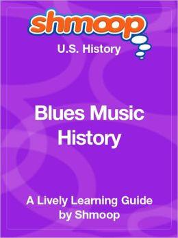 Blues Music History - Shmoop US History Guide