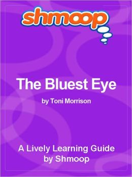 The Bluest Eye - Shmoop Literature Guide