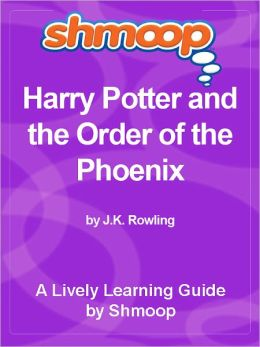 Shmoop Learning Guide - Harry Potter and the Order of the Phoenix