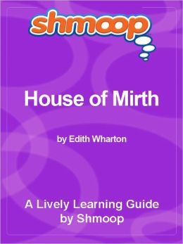 Shmoop Learning Guide - The House of Mirth