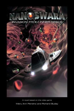 Nanoswarm: Invasion From Inner Space