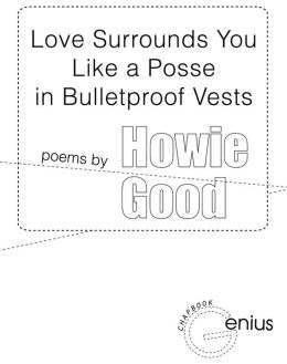 Love Surrounds You Like a Posse in Bulletproof Vests