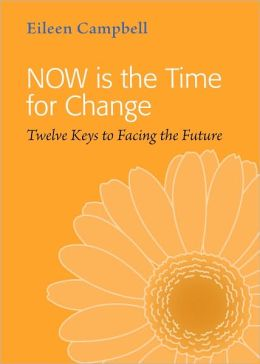 NOW is the Time for Change: Twelve Keys to Facing the Future