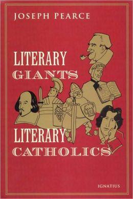 Literary Giants Literary Catholics
