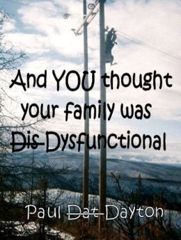 And You Thought Your Family was Dysfunctional!