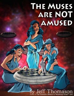 The Muses Are NOT Amused