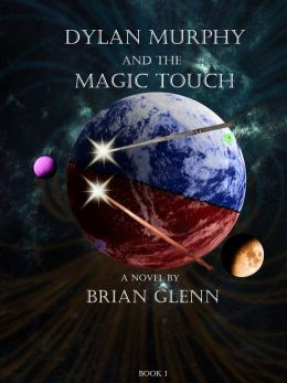 Dylan Murphy and the Magic Touch (Book 1)