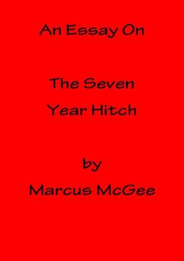 An Essay On The Seven Year Hitch