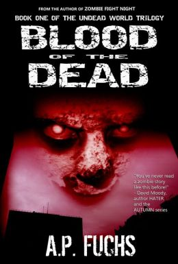Blood of the Dead: A Supernatural Time Travel Zombie Thriller (Undead World Trilogy, Book 1)