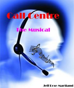 Call Centre: The Musical