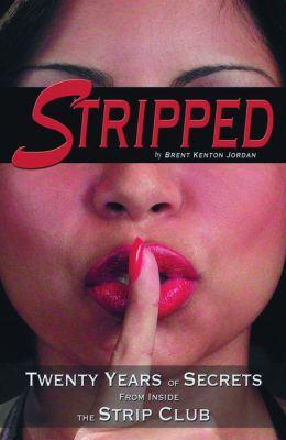 Stripped: Twenty Years of Secrets From Inside the Vegas Strip Club