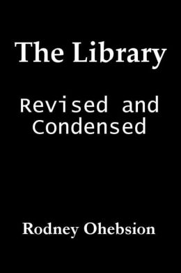 The Library: Revised and Condensed