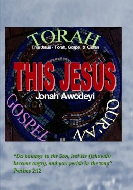 This Jesus: Torah, Gospel, & Qur'an