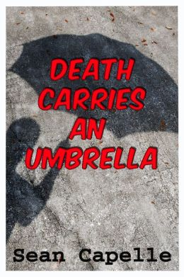 Death Carries an Umbrella
