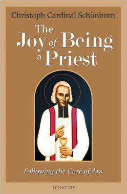 The Joy of Being a Priest: Following the Curé of Ars