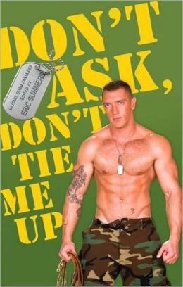 Don't Ask, Don't Tie Me Up: An Anthology