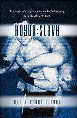 Rogue: Slave