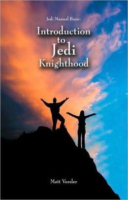 Jedi Manual Basic - Introduction To Jedi Knighthood