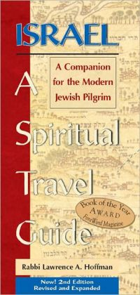 Israel - A Spiritual Travel Guide: A Companion for the Modern Jewish Pilgrim, 2nd Edition