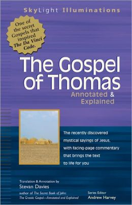 The Gospel of Thomas: Annotated and Explained