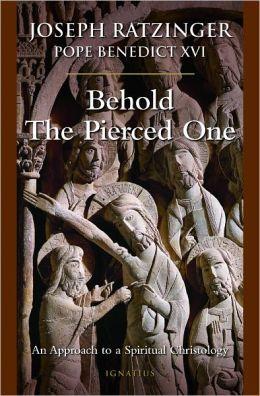 Behold the Pierced One: An Approach to a Spiritual Christology