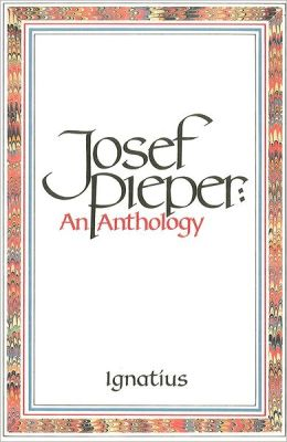 Josef Pieper: An Anthology