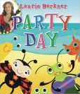 Book Cover Image. Title: Party Day, Author: Laurie Berkner