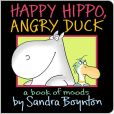 Book Cover Image. Title: Happy Hippo, Angry Duck:  A Book of Moods, Author: Sandra Boynton