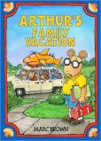 Book Cover Image. Title: Arthur's Family Vacation (Arthur Adventures Series), Author: Marc Brown