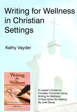 Writing for Wellness in Christian Settings