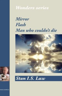Mirror, Flash, Man Who Couldn't Die (Wonders Series)