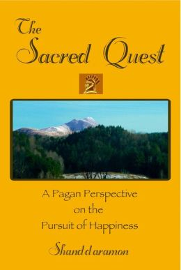 The Sacred Quest: A Pagan Perspective on the Pursuit of Happiness