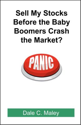 Sell My Stocks Before the Baby Boomers Crash the Market?
