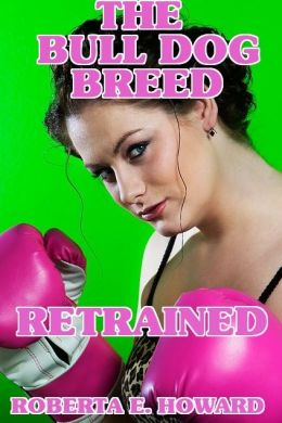 The Bull Dog Breed Retrained