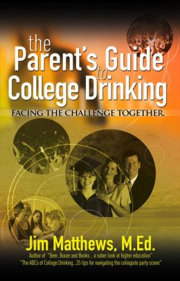 The Parent's Guide to College Drinking... facing the challenge together