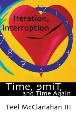Iteration, Interruption (a story from Time, emiT, and Time Again)